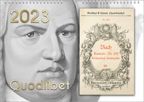 """The gift for musicians: a Bach calendar, landscape format. On the left: Bach's portrait in shades of grey. On top the year of release, at the bottom the title """"Quodlibet"""", on the  right is a historic note booklet."""